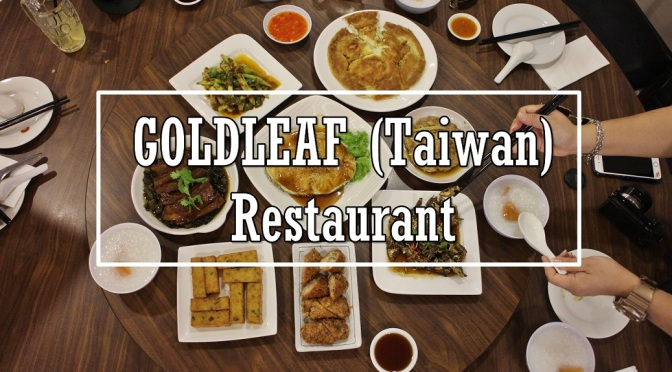 [SG EATS] TAIWANESE PORRIDGE AND DISHES BY GOLDLEAF RESTAURANT